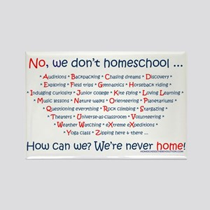 We Don't Homeschool Rectangle Magnet