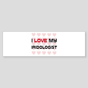 I Love My Iridologist Bumper Sticker