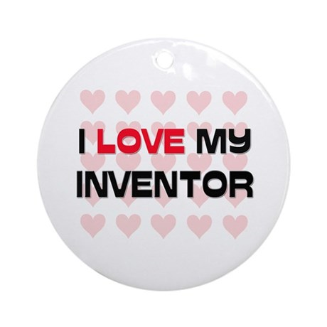 I Love My Inventor Ornament (Round)