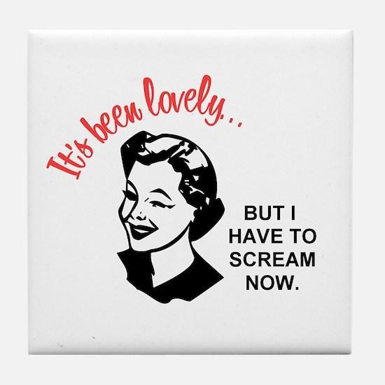 It's been lovely Tile Coaster