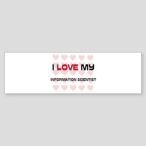 I Love My Information Scientist Bumper Sticker