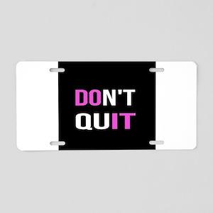 DON'T QUIT - DO IT Moti Aluminum License Plate