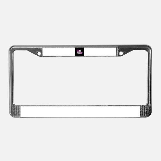 DON'T QUIT - DO IT Motivat License Plate Frame