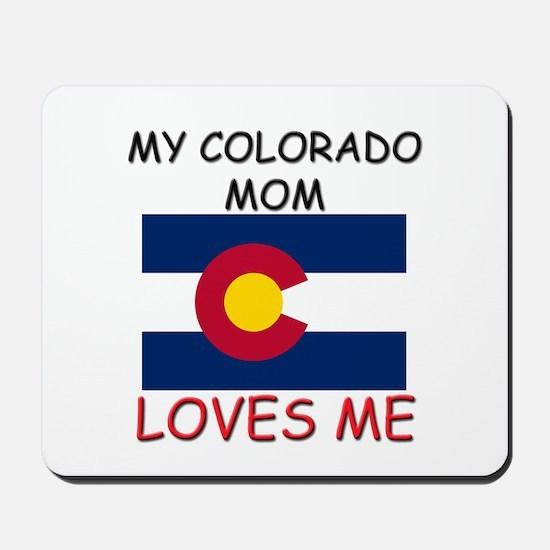 My Colorado Mom Loves Me Mousepad