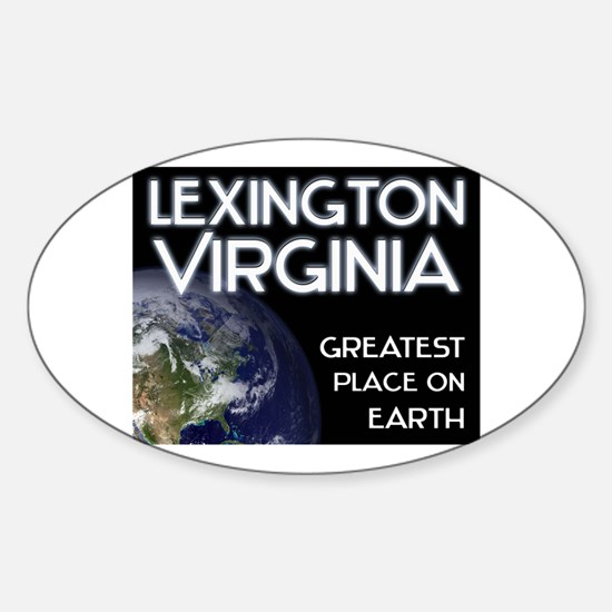 lexington virginia - greatest place on earth Stick