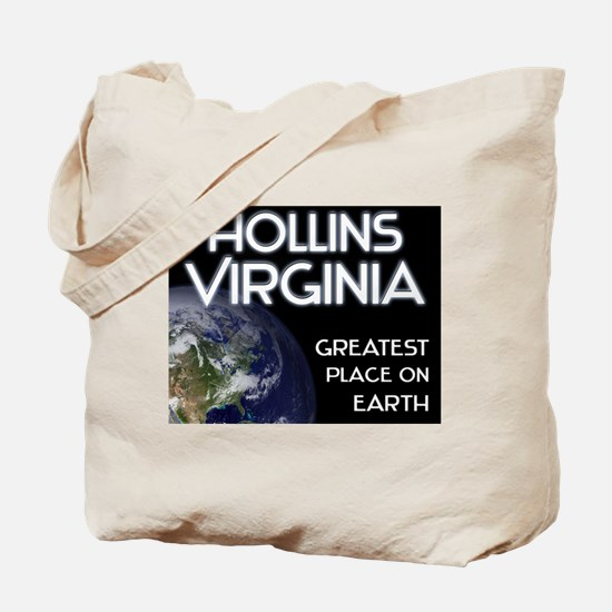 hollins virginia - greatest place on earth Tote Ba