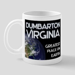 dumbarton virginia - greatest place on earth Mug