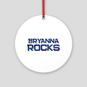 bryanna rocks Ornament (Round)