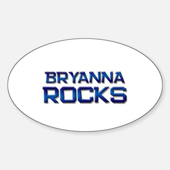 bryanna rocks Oval Decal