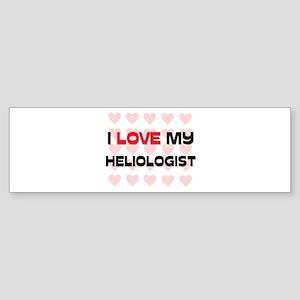 I Love My Heliologist Bumper Sticker