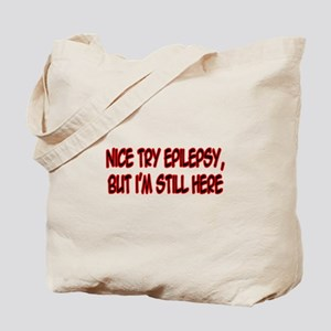 """Nice Try Epilepsy..."" Tote Bag"