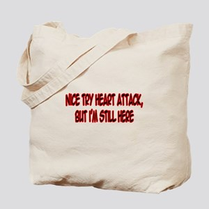 """Nice Try Heart Attack..."" Tote Bag"