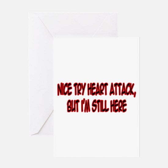 """""""Nice Try Heart Attack..."""" Greeting Card"""