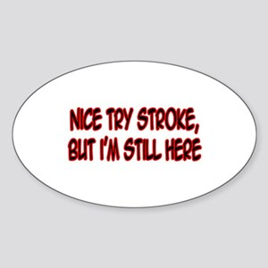 """Nice Try Stroke..."" Oval Sticker"