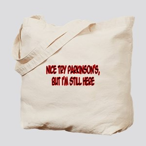 """Nice Try Parkinson's..."" Tote Bag"
