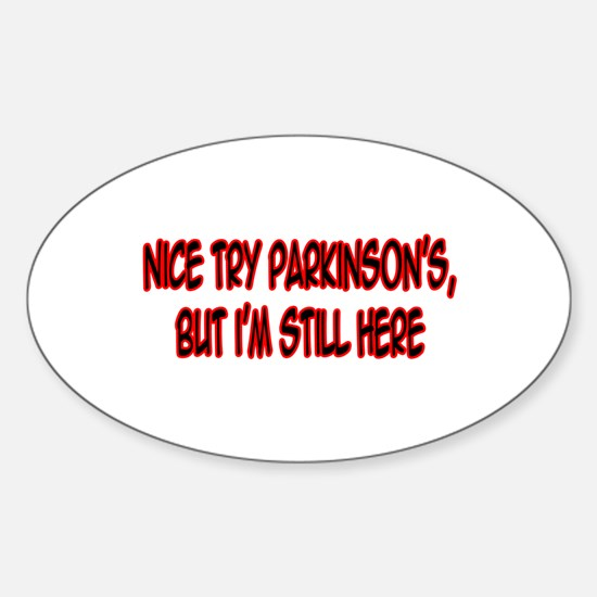 """Nice Try Parkinson's..."" Oval Decal"