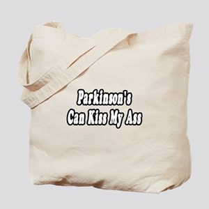 """Parkinson's...Kiss My Ass"" Tote Bag"
