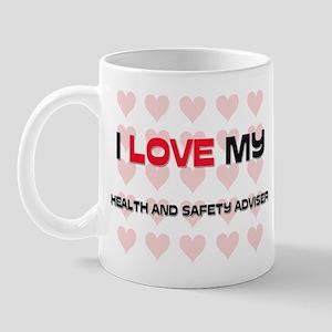 I Love My Health And Safety Adviser Mug