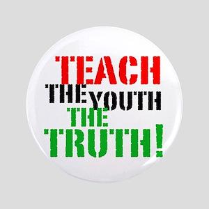 "Teach the Youth . . . 3.5"" Button"