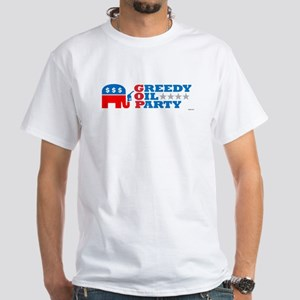 GREEDY OIL PARTY! White T-Shirt