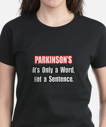 """Parkinson's Quote"" Women's Dark T-Shirt"