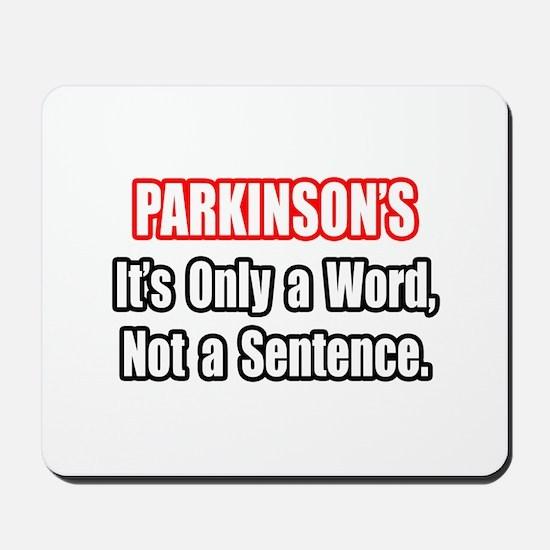 """""""Parkinson's Quote"""" Mousepad"""