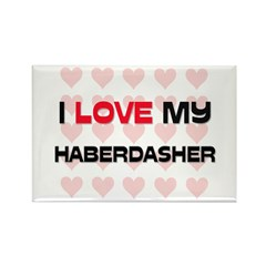 I Love My Haberdasher Rectangle Magnet (10 pack)