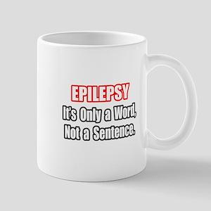 """""""Epilepsy Quote"""" Mug"""