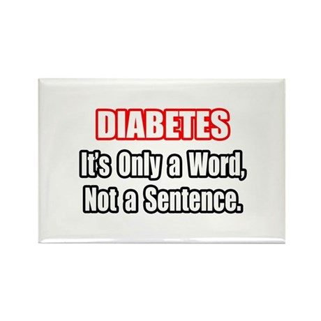 """""""Diabetes Quote"""" Rectangle Magnet (100 pack)"""