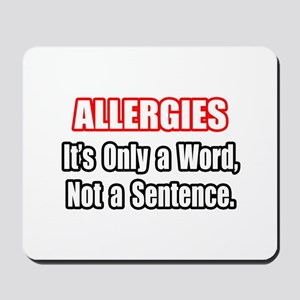 """Allergies Fighter Quote"" Mousepad"