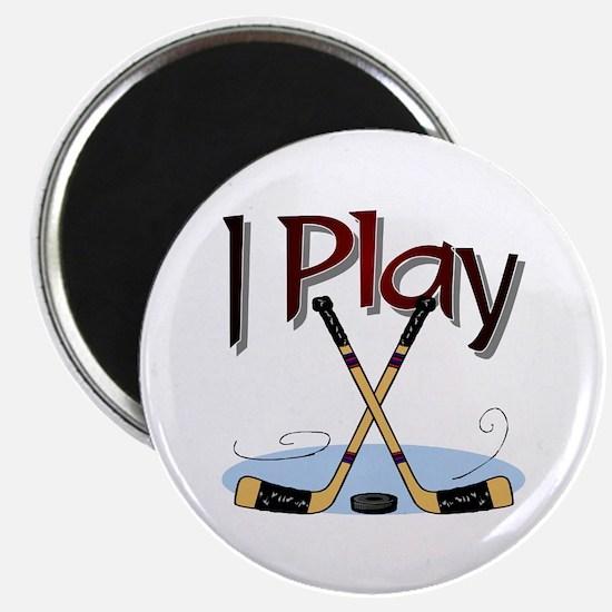 I Play Hockey Magnet