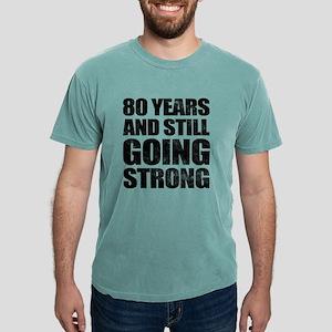 80th Birthday Still Going Strong T-Shirt