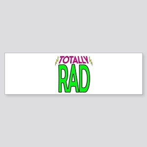 'Totally Rad' Bumper Sticker