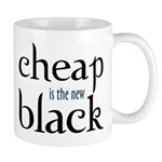 Cheap is the New Black - Mug