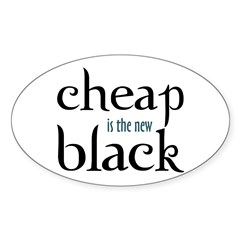Cheap is the New Black - Oval Decal