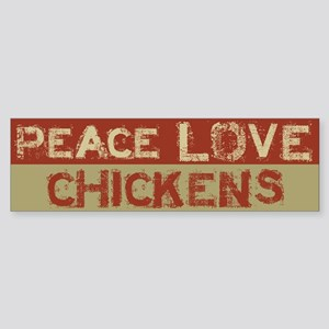 Peace Love Chickens Bumper Sticker