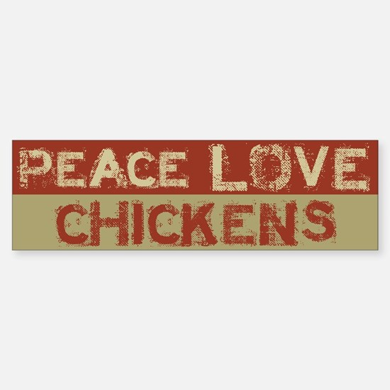 Peace Love Chickens Bumper Bumper Bumper Sticker