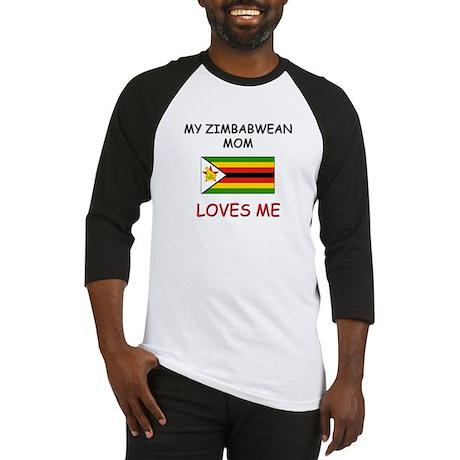 My Zimbabwean Mom Loves Me Baseball Jersey