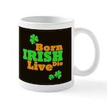 Irish Born Live Die Dark Mug