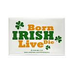 Irish Born Live Die Rectangle Magnet