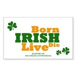 Irish Born Live Die Rectangle Sticker
