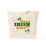 Irish Born Live Die Tote Bag