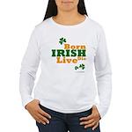 Irish Born Live Die Women's Long Sleeve T-Shirt