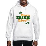 Irish Born Live Die Hooded Sweatshirt