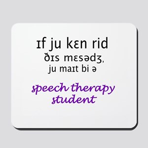 MIGHT BE A SPEECH THERAPY STU Mousepad