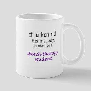 MIGHT BE A SPEECH THERAPY STU Mug