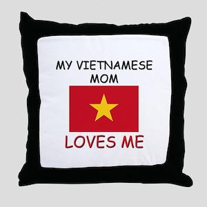 My Vietnamese Mom Loves Me Throw Pillow