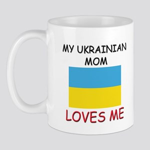 My Ukrainian Mom Loves Me Mug