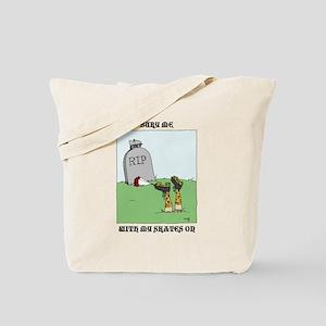 Bury me with my skates on Tote Bag