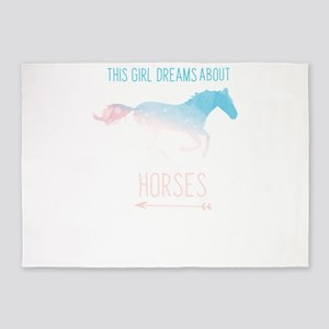 This Girl Dreams About Horses I Lov 5'x7'Area Rug